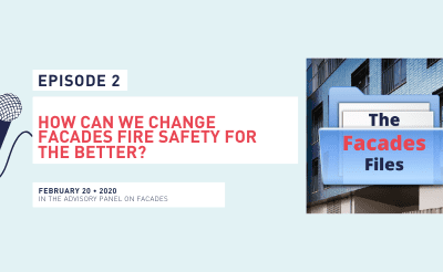 How can we change facades fire safety for the better?